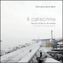 Caliscinne. Tipiche bilance da pesca. Architetture senza architetti (Li) - Hector J. Cavone Felicioni - copertina