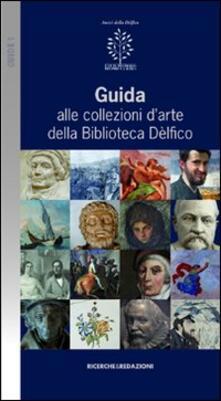 Guida alle collezioni d'arte della biblioteca Dèlfico - copertina