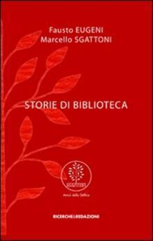 Storie di biblioteca - Fausto Eugeni,Marcello Sgattoni - copertina