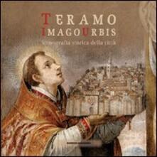 Teramo. Imago urbis. Iconografia storica della città - copertina