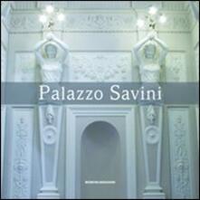 Palazzo Savini. Storia, architettura, arte e restauro di un'antica dimora in Teramo - copertina