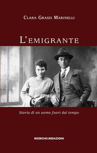 L' emigrante. Storia di un uomo fuori dal tempo