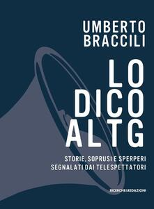 Lo dico al Tg. Storie, soprusi e sperperi segnalati dai telespettatori - Umberto Braccili - copertina