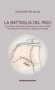 La battaglia del riso. la risicoltura nell'Abruzzo teramano pre e post-unitario tra proibizione, abusivismo e speranze di ripresa