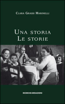 Una storia. Le storie - Clara Grassi Marinelli - copertina