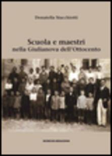 Scuola e maestri nella Giulianova dell'Ottocento - Donatella Stacchiotti - copertina