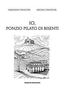Io, Ponzio Pilato di Bisenti - Graziano Paolone,Angelo Panzone - copertina
