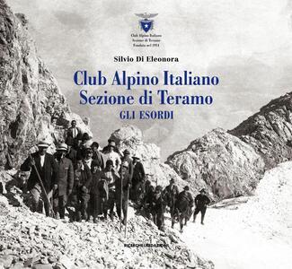 Club Alpino Italiano. Sezione di Teramo. Gli esordi