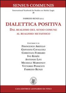 Dialettica positiva. Dal realismo del senso comune al realismo metafisico