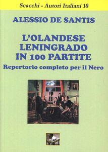L' olandese Leningrado in 100 partite. Repertorio completo per il nero
