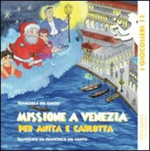 Missione a Venezia per Anita e Carlotta