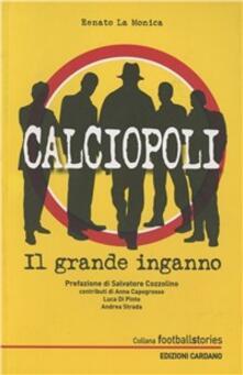 Calciopoli. Il grande inganno