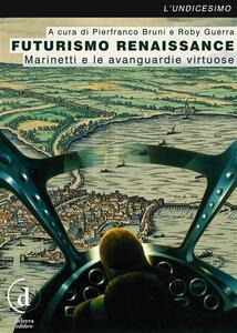 Futurismo Renaissance - Pierfranco Bruni,Roby Guerra - ebook