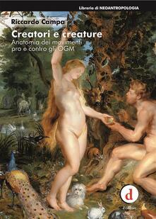 Creatori e creature. Anatomia dei movimenti pro e contro gli OGM - Riccardo Campa - ebook