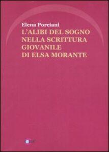 L' alibi del sogno nella scrittura giovanile di Elsa Morante