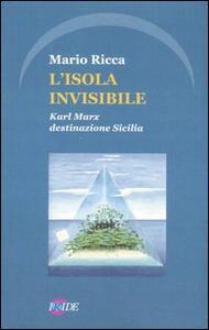 L' isola invisibile. Karl Marx destinazione Sicilia