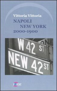 Napoli New York. 2000-1900