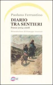 Diario tra sentieri. Poesie 2004-2008