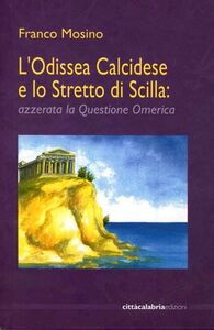 L' Odissea calcidese e lo stretto di Scilla: azzerata la questione omerica