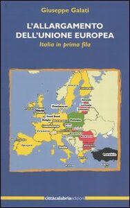 L' allargamento dell'Unione Europea. Italia in prima fila