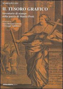 Il tesoro grafico. Inventario di stampe nella patria di Mattia Preti
