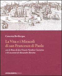 La La vita e i miracoli di san Francesco di Paola con le rime di don Orazio Nardino Cosentino e 64 incisioni di Alessandro Baratta - Bevilacqua Concetta - wuz.it