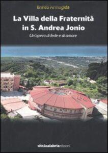 La villa della Fraternità in S. Andrea Jonio. Un'opera di fede e di amore