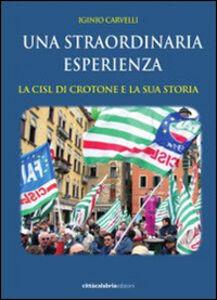 La straordinaria esperienza. La CISL di Crotone e la sua storia