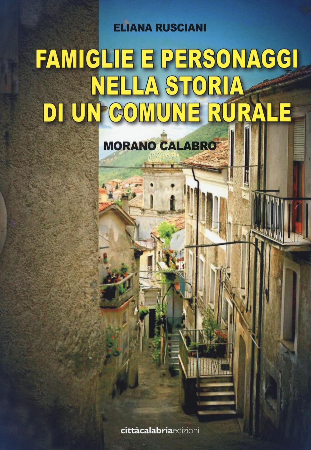 Famiglie e personaggi nella storia di un comune rurale. Morano Calabro