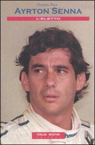 Ayrton Senna. L'eletto