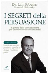 I segreti della persuasione