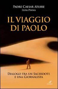 Il viaggio di Paolo. Dialogo tra un sacerdote e una giornalista