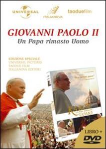 Giovanni Paolo II, un papa rimasto uomo. Con DVD