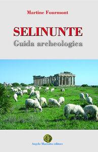 Selinunte. Guida archeologia