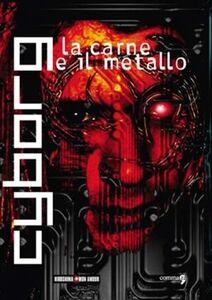 Cyborg. La carne e il metallo
