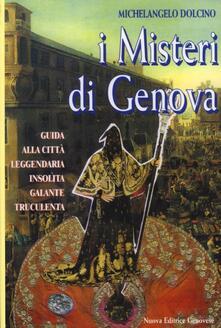 Mercatinidinataletorino.it I misteri di Genova. Guida alla città leggendaria insolita galante truculenta Image