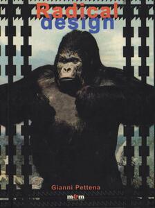 Radical design. Ricerca e progetto dagli anni '60 a oggi. Ediz. italiana e inglese