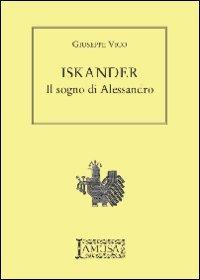 Iskander. Il sogno di Alessandro - Vico Giuseppe - wuz.it