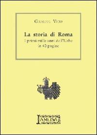 La La storia di Roma. I primi mille anni dell'urbe in 40 pagine - Vico Giuseppe - wuz.it
