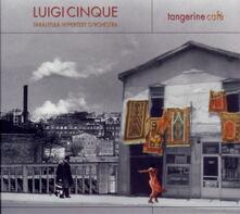 Tangerine Café - CD Audio di Luigi Cinque