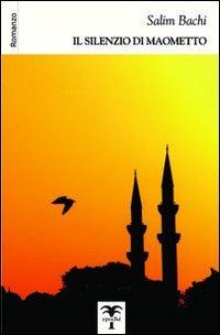 Il Il silenzio di Maometto - Bachi Salim - wuz.it