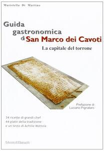 Guida gastronomica di San Marco dei Cavoti, la capitale del Torrone