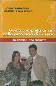Guida completa ai vini della provincia di Caserta. 48 aziende, 250 etichette