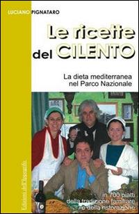 Le Le ricette del Cilento. La dieta mediterranea nel Parco del Cilento - Pignataro Luciano - wuz.it