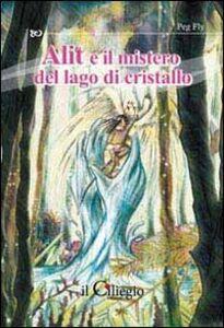 Libro Alit e il mistero del lago di cristallo Peg Fly