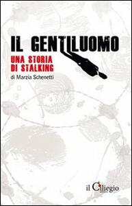 Il gentiluomo. Una storia di stalking