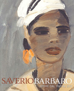 Saverio Barbaro. Esposizione antologica. Opere dal 1949 al 2011