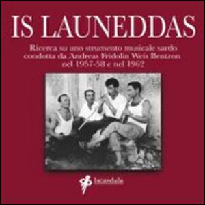 Is launeddas. Ricerca su uno strumento musicale sardo condotta da Andreas Fridolin Weis Bentzon nel 1957-58 e nel 1962. Con CD Audio