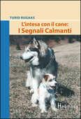 Libro L' intesa con il cane: i segnali calmanti Turid Rugaas