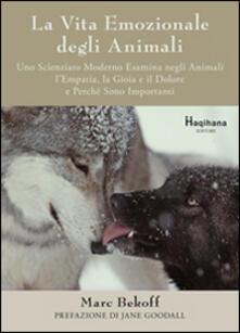 La vita emozionale degli animali - Marc Bekoff - copertina